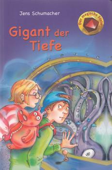 Der magische Stein: Gigant der Tiefe - Jens Schumacher [Taschenbuch]