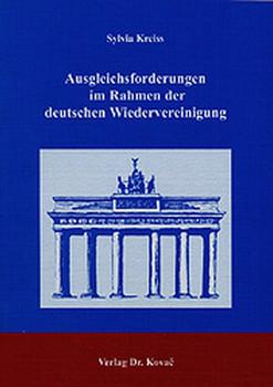 Ausgleichsforderungen im Rahmen der deutschen Wiedervereinigung - Sylvia Kreiss  [Gebundene Ausgabe]