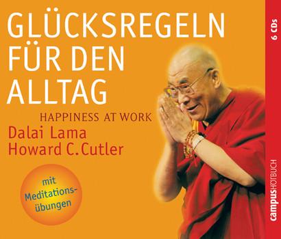 Glücksregeln für den Alltag: Happiness at Work: Happiness at Work. Mit Meditationsübungen