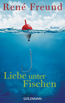 Liebe unter Fischen - Freund, René