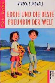 Eddie und die beste Freundin der Welt - Viveca Sundvall