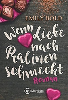Wenn Liebe nach Pralinen schmeckt - Emily Bold  [Taschenbuch]