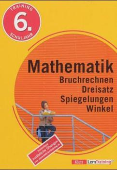 Training Mathematik. Bruchrechnen, Dreisatz, Spiegelungen, Winkel