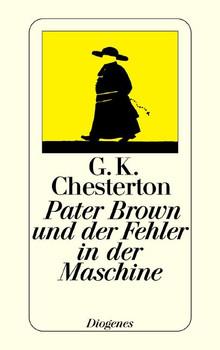 Pater Brown und der Fehler in der Maschine - Gilbert K. Chesterton