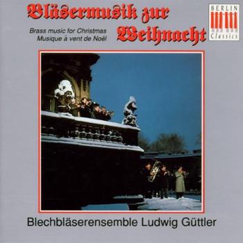 Ludwig Blechbläserensemble Güttler - Bläsermusik zur Weihnachtszeit+B1698