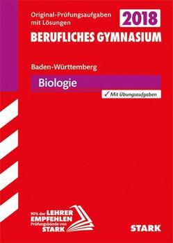 Abiturprüfung Berufliches Gymnasium Baden-Württemberg - Biologie EG SGG WG TG [Taschenbuch]