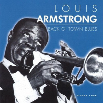 Armstrong Louis - Back O'Town Blues