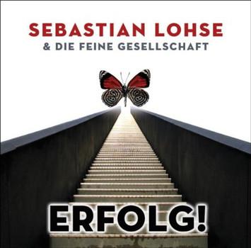 Sebastian Lohse & die Feine Gesellschaft - Erfolg