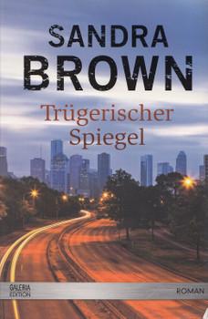 Trügerischer Spiegel - Sandra Brown [Galeria Edition, Taschenbuch]