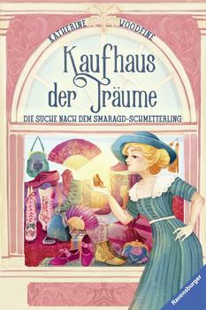 Kaufhaus der Träume, Band 2: Die Suche nach dem Smaragd-Schmetterling - Katherine Woodfine  [Gebundene Ausgabe]