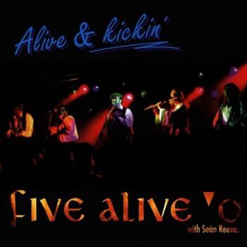 Five Alive'O - Alive & Kickin'
