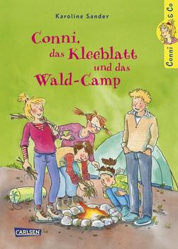 Conni & Co 14: Conni, das Kleeblatt und das Wald-Camp - Karoline Sander  [Gebundene Ausgabe]