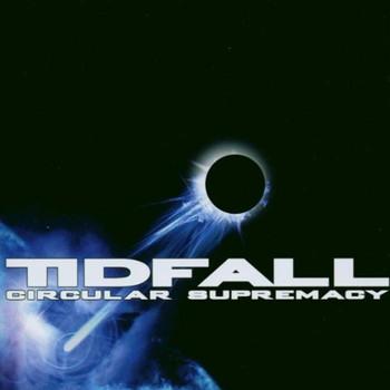 Tidfall - Circular Supremacy
