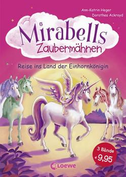 Mirabells Zaubermähnen - Reise ins Land der Einhornkönigin - Ann-Katrin Heger  [Gebundene Ausgabe]