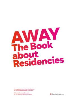 AWAY. The Book about Residencies - Jörn Schafaff  [Taschenbuch]