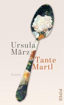 Tante Martl. Roman - Ursula März  [Gebundene Ausgabe]