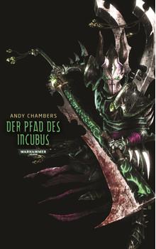 Warhammer 40.000 - Pfad des Incubus: Dark Eldar Teil 2 - Chambers, Andy