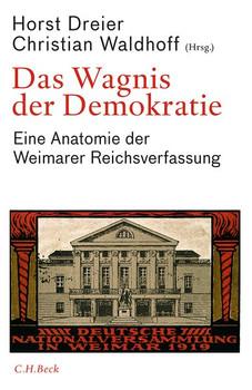 Das Wagnis der Demokratie. Eine Anatomie der Weimarer Reichsverfassung [Gebundene Ausgabe]
