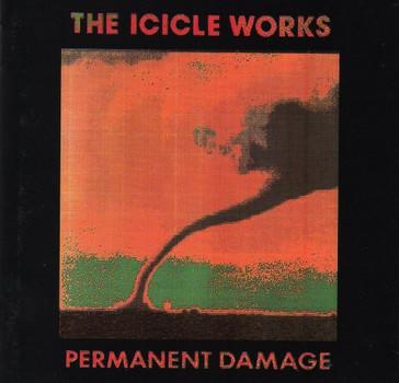Icicle Works - Permanent damage (1990)