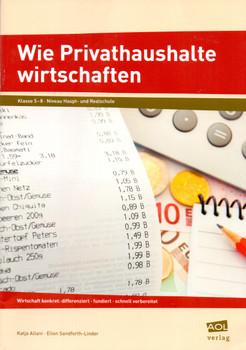 Wirtschaft konkret: Wie Privathaushalte wirtschaften - Klasse 5-8 Niveau Haupt- und Realschule - Katja Allani [Broschiert]