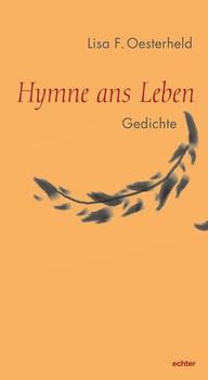 Hymne ans Leben. Gedichte - Lisa F. Oesterheld  [Taschenbuch]