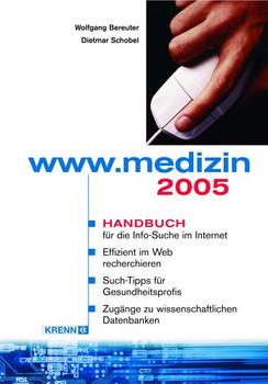 www.medizin 2005: Handbuch für die Info-Suche im Internet - Bereuter, Wolfgang