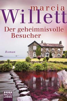 Der geheimnisvolle Besucher: Roman - Willett, Marcia