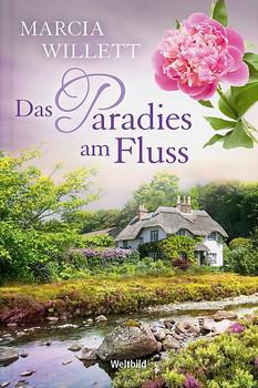 Das Paradies am Fluss - Marcia Willett [Taschenbuch, Weltbild]