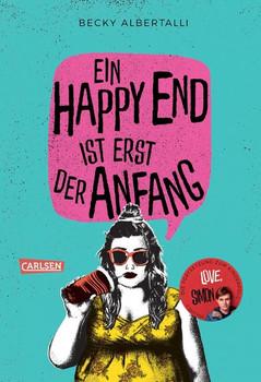 Ein Happy End ist erst der Anfang - Becky Albertalli  [Gebundene Ausgabe]