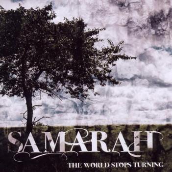 Samarah - The World Stops Turning