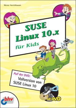 SUSE LINUX 10.x für Kids, m. DVD - Werner Harrichhausen