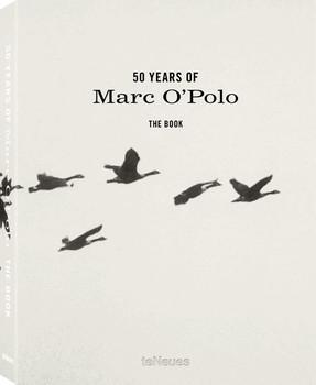 50 Years of Marc O'Polo, Deutsche Ausgabe - Marc O'Polo [Gebundene Ausgabe]