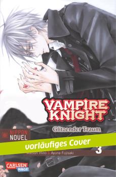 Vampire Knight (Nippon Novel), Band 3: Funkelndsilberner Traum - Hino, Matsuri