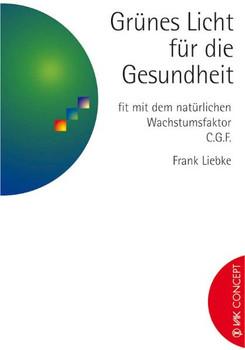 Grünes Licht für die Gesundheit: Fit mit dem natürlichen Wachstumsfaktor C.G.F - Frank Liebke