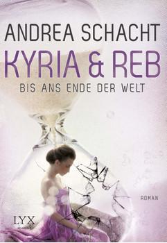 Kyria & Reb - Bis ans Ende der Welt - Schacht, Andrea
