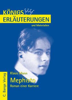 Königs Erläuterungen und Materialien, Bd.437, Mephisto - Roman einer Karriere - Klaus Mann
