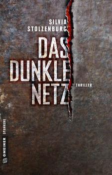 Das dunkle Netz. Thriller - Silvia Stolzenburg  [Taschenbuch]