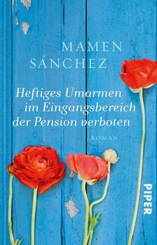 Heftiges Umarmen im Eingangsbereich der Pension verboten. Roman - Mamen Sánchez  [Taschenbuch]