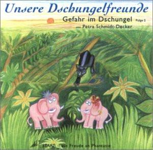 Petra Schmidt-Decker - Unsere Dschungelfreunde - Folge 2 - Gefahr im Dschungel