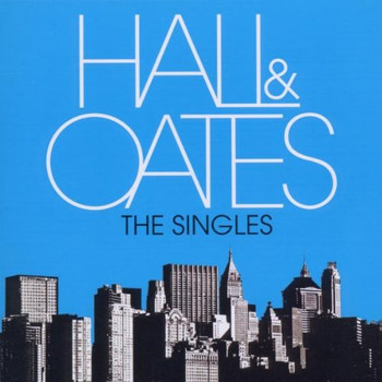 Daryl & John Oates Hall - The Singles
