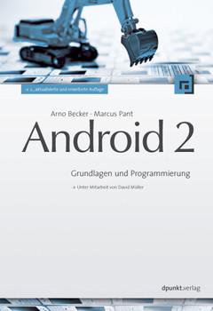 Android 2: Grundlagen und Programmierung - Arno Becker