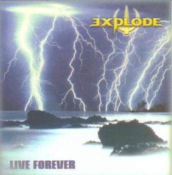 Explode - Live Forever