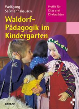 Waldorf-Pädagogik im Kindergarten - Wolfgang Saßmannshausen