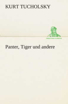 Panter, Tiger und andere (TREDITION CLASSICS) - Tucholsky, Kurt