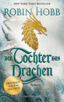 Die Tochter des Drachen. Roman - Erstmals auf Deutsch - Robin Hobb  [Taschenbuch]
