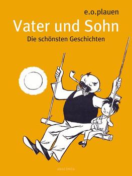 Vater und Sohn - Die schönsten Geschichten - e. o. plauen