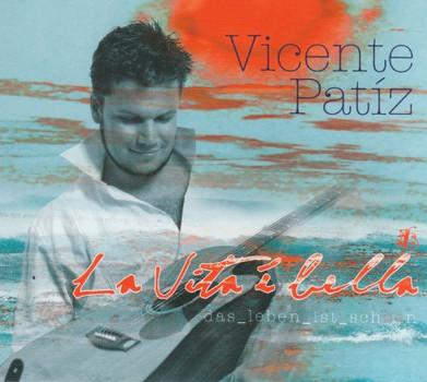 Vicente Patíz - La Vita è bella