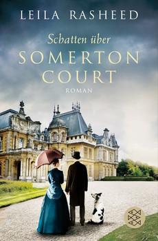 Schatten über Somerton Court - Leila Rasheed [Taschenbuch]