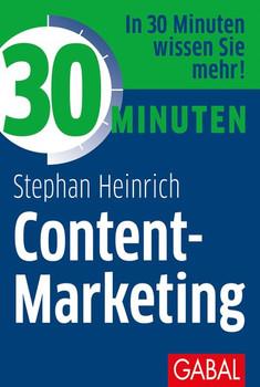 30 Minuten Content-Marketing - Stephan Heinrich  [Taschenbuch]