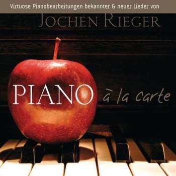 Jochen Rieger - Piano a la Carte